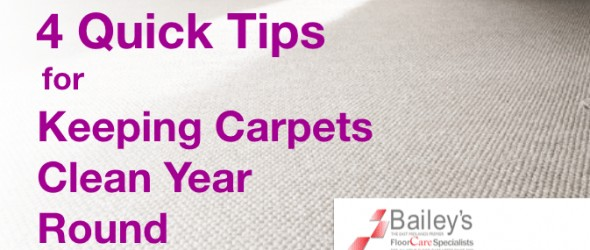 4 QUICK TIPS FOR KEEPING CARPETS CLEAN YEAR ROUND